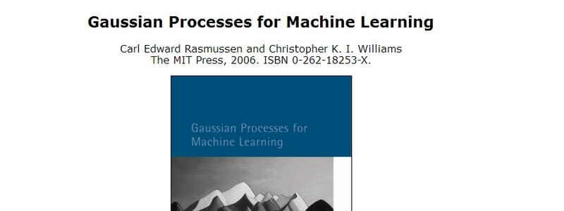 Gaussian Processes for Machine Learning by Carl Edward Rasmussen and Christopher K. I. Williams