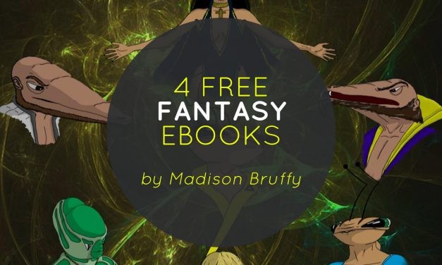 4 Free Fantasy Ebooks by Madison Bruffy
