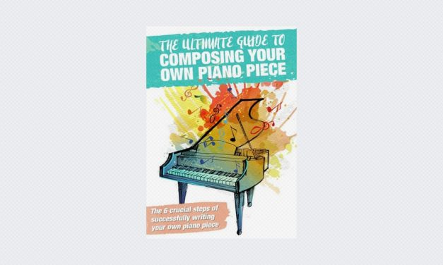 The Ultimate Guide To Composing Your Own Piano Piece