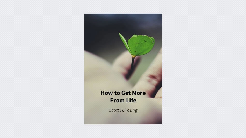 How to Get More From Life