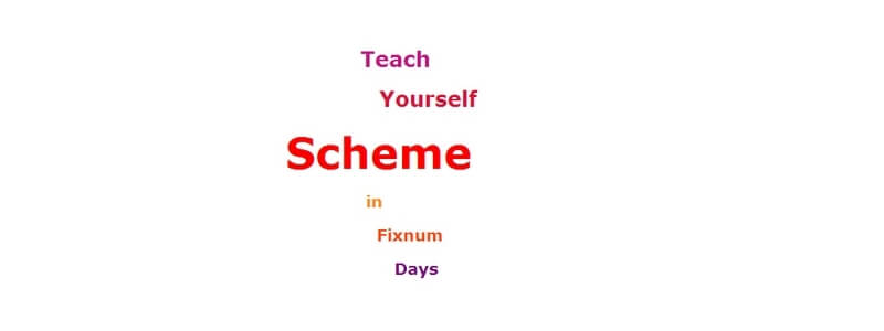 Tech Yourself Scheme in Fixnum Days by Dorai Sitaram