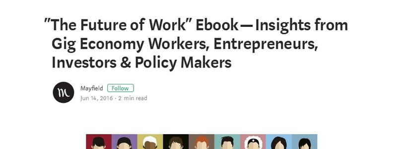 The Future of Work: Insights from Gig Economy Workers, Entrepreneurs, Investors & Policy Makers by Mayfield