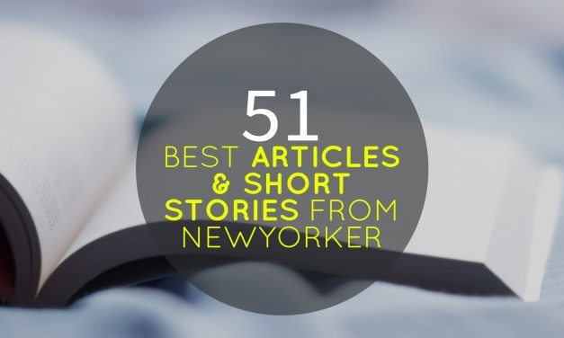 51 Best Articles & Short Stories From NewYorker