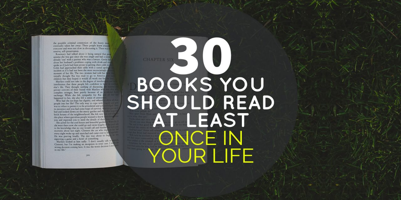 30 Books You Should Read at Least Once in Your Life