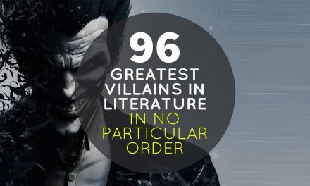 96 Greatest Villains in Literature – In No Particular Order
