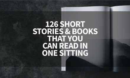 126 Short Stories / Books That You Can Read In A Sitting, Maybe Two