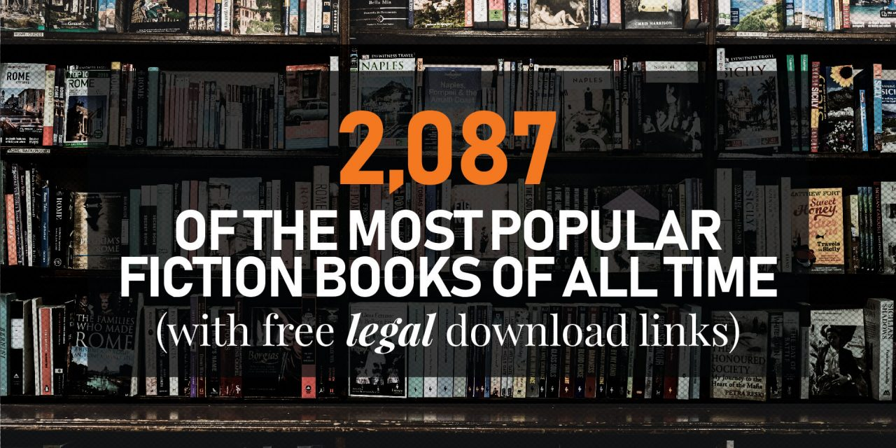 2,087 of the Most Popular Fiction Books of All Time – With Free Legal Download Links