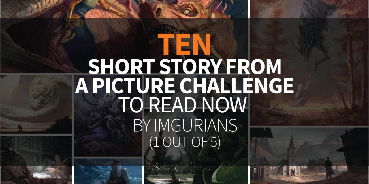 10 Short Story From A Picture Challenge to Read Now – by Imgurians (1 out of 5)