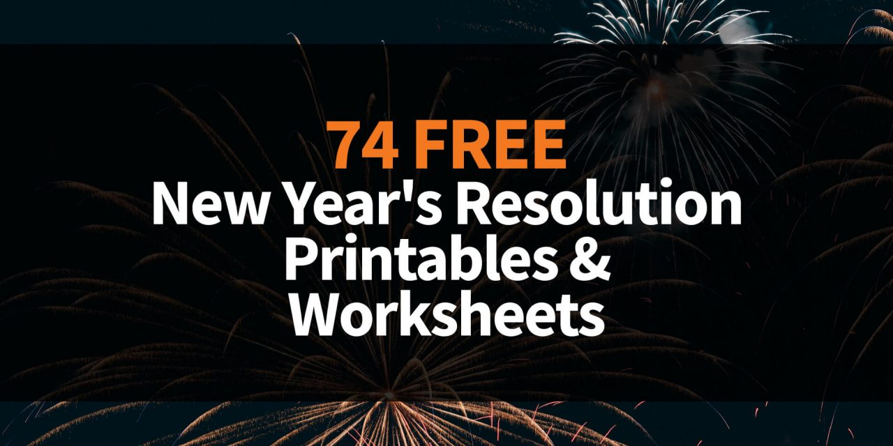 74 Free New Year's Resolution Printables & Worksheets That'll Make Your Resolutions Stick