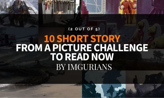 10 Short Story From A Picture Challenge To Read Now – By Imgurians (2 Out Of 5)