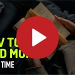 (Video) How to Read More in Less Time and Enjoy the Benefits