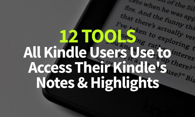 12 Tools All Kindle Users Use to Access Their Kindle's Notes & Highlights