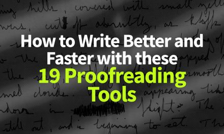 How to Write Better and Faster with these 19 Proofreading Tools