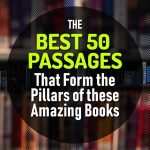 The Best 50 Passages That Form the Pillars of these Amazing Books