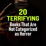 20 Frightening and Terrifying Books That Are Not Categorized as Horror