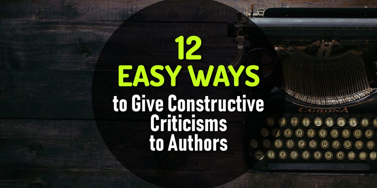 12 Easy Ways and Proven Techniques to Give Constructive Criticisms to Authors