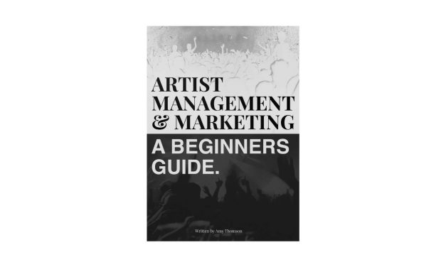 Artist Management & Marketing – A Beginner's Guide