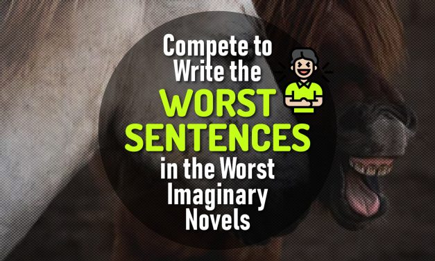 Humour Yourselves With The Worst Imaginary Novels Where People Compete to Write the Worst Sentences