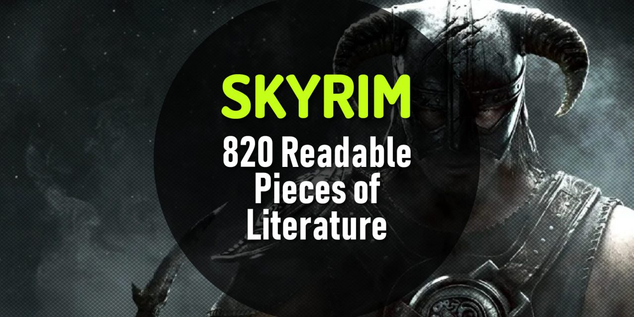 The Game Skyrim Contains 820 Readable Pieces of Literature – Read All of Them Online