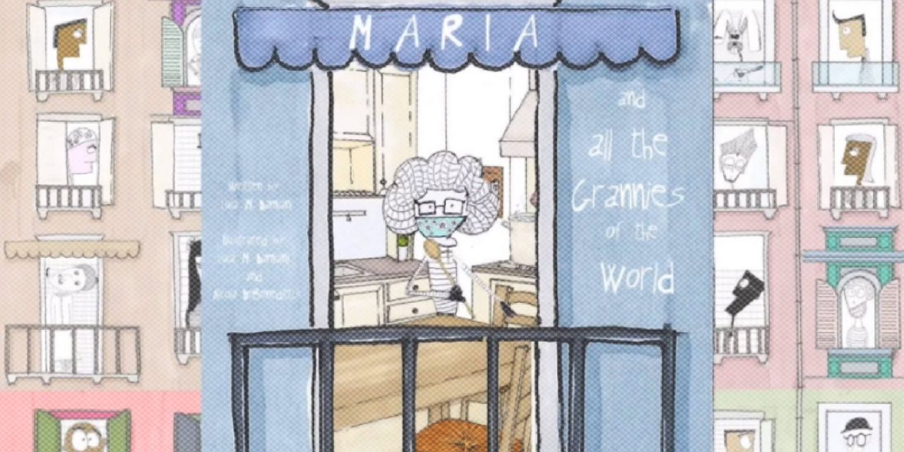 Maria and all the Grannies of the World – A Story of Kindness During the 2020 Coronavirus Crisis