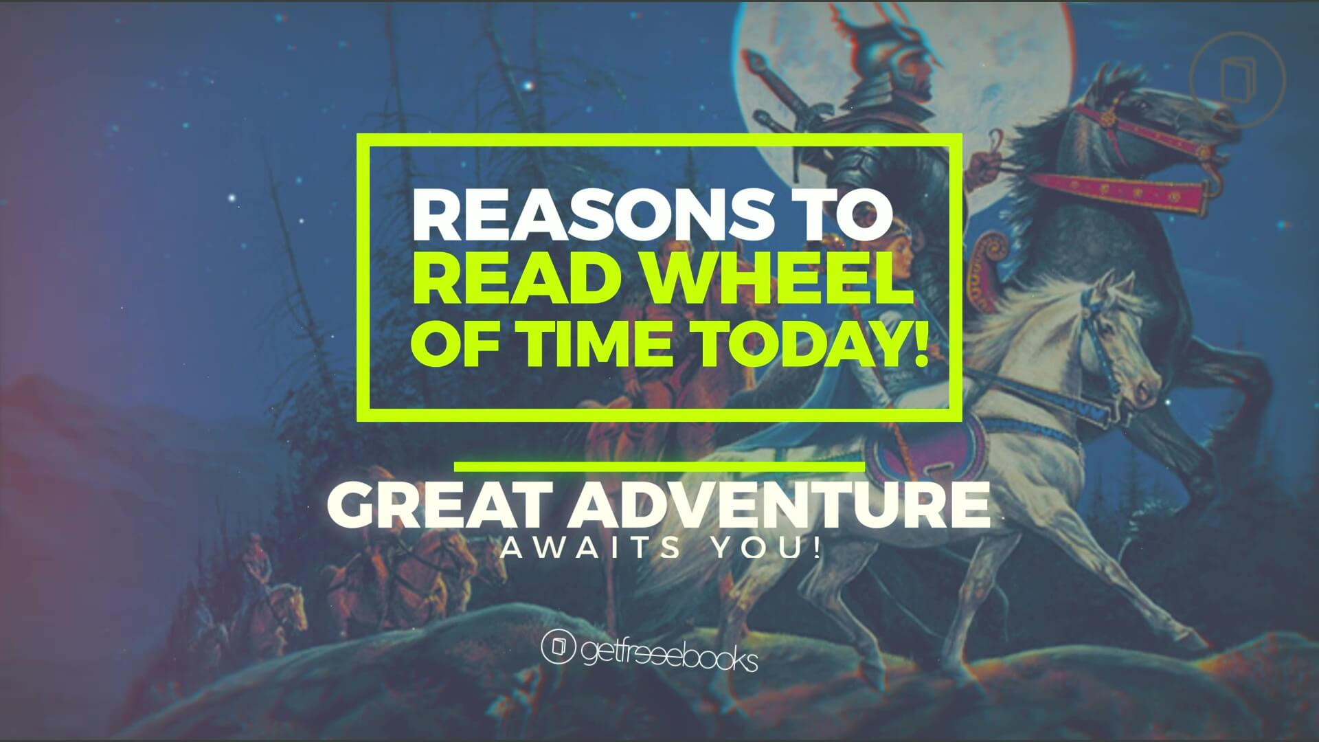 Why You Should Read Wheel of Time