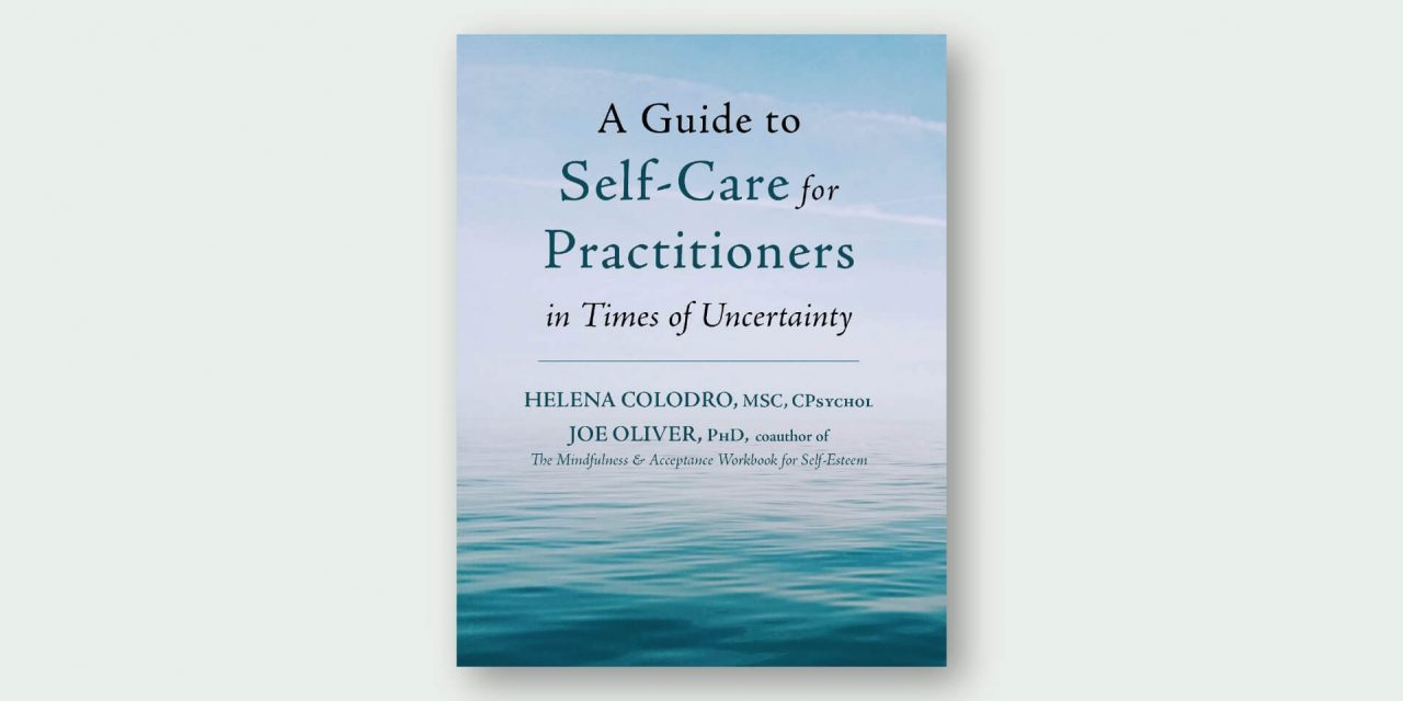 A Guide to Self-Care for Practitioners in Times of Uncertainty