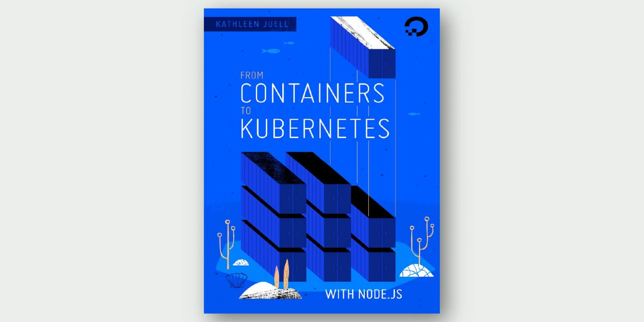 From Containers to Kubernetes with Node.js
