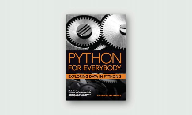 Python for Everybody – Exploring Data Using Python 3
