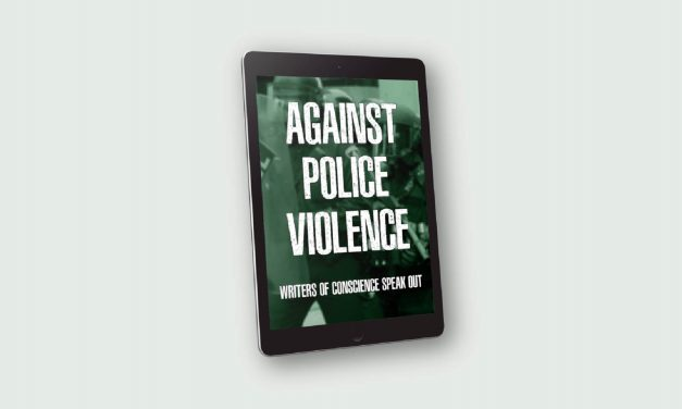 Against Police Violence – Writers of Conscience Speak Out