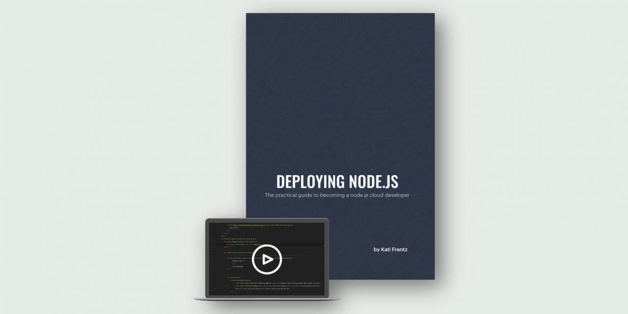 Deploying Node.js – The Practical Guide to Becoming a Node.js Cloud Developer