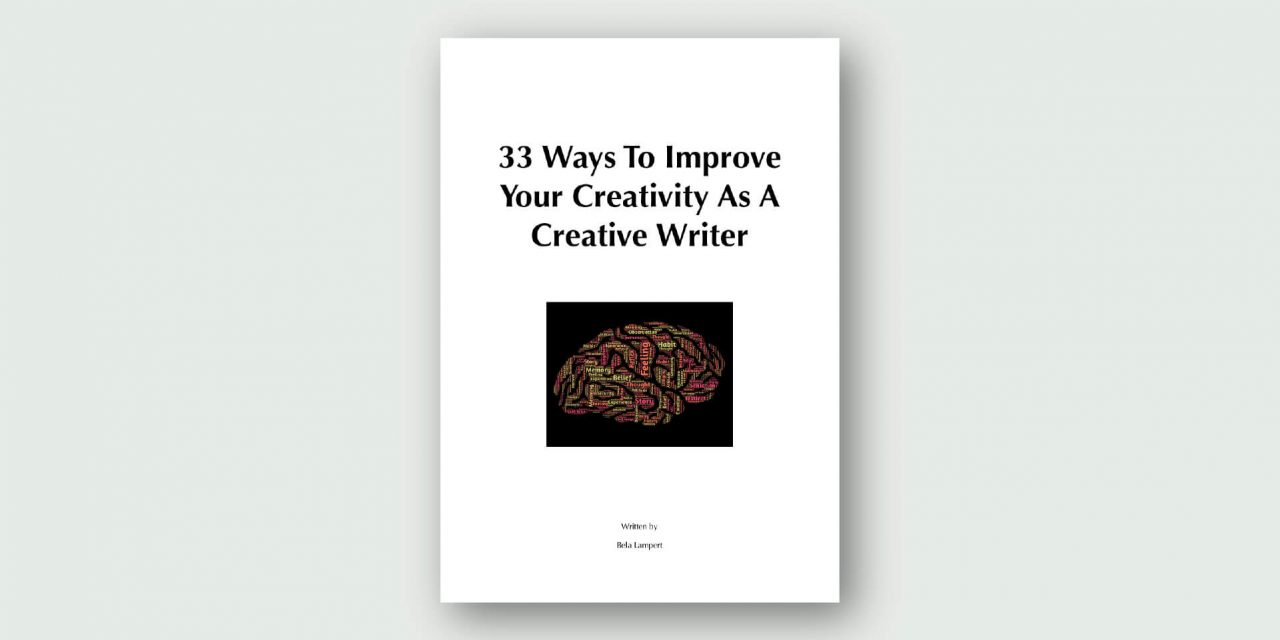 33 Ways To Improve Your Creativity As A Creative Writer