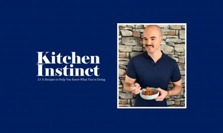 Kitchen Instinct – 13.5 Recipes to Help You Know What You're Doing