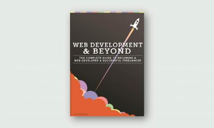 Web Development & Beyond – The Complete Guide to Becoming A Web Developer & Successful Freelancer