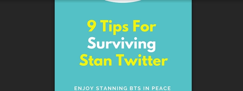 9 Tips For Surviving Stan Twitter