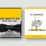 Kick Anxiety's Ass and 10 Common Thinking Traps