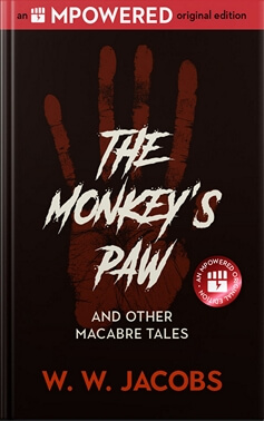 The Monkey's Paw, and Other Macabre Tales by W.W. Jacobs
