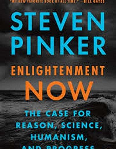 Enlightenment Now: The Case for Reason by Steven Pinker