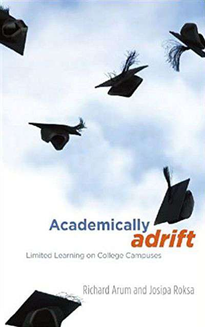 Academically Adrift: Limited Learning on College Campuses by Richard Arum and Joshipa Roksa