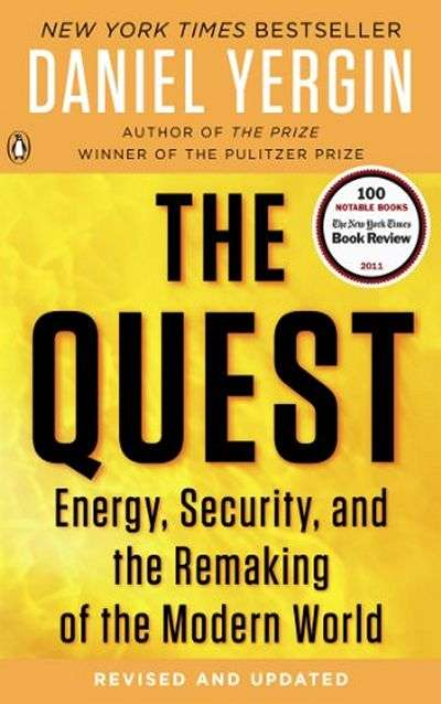 The Quest: Energy, Security, and the Remaking of the Modern World by Daniel Yergin