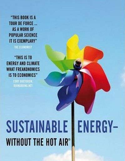 Sustainable Energy—without the Hot Air by David J.C. MacKay
