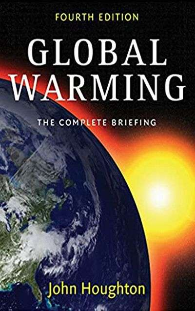 Global Warming: The Complete Briefing by John Houghton