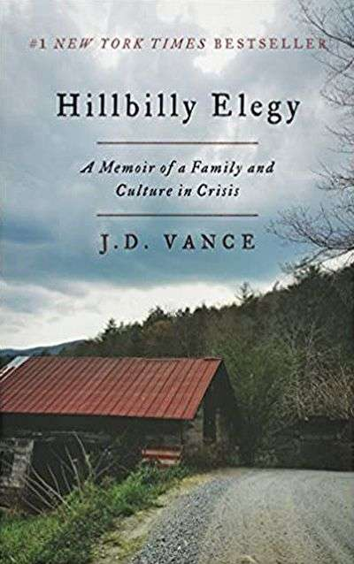 Hillbilly Elegy: A Memoir of a Family and Culture in Crisis by J.D. Vance