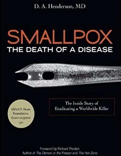 Smallpox: The Death of a Disease by D.A. Henderson
