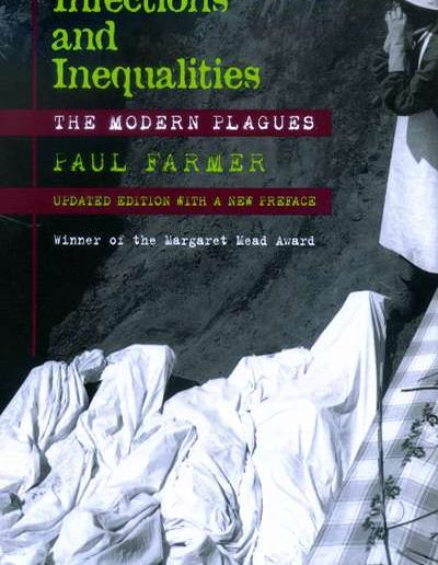 Infections and Inequalities: The Modern Plagues by Paul Farmer