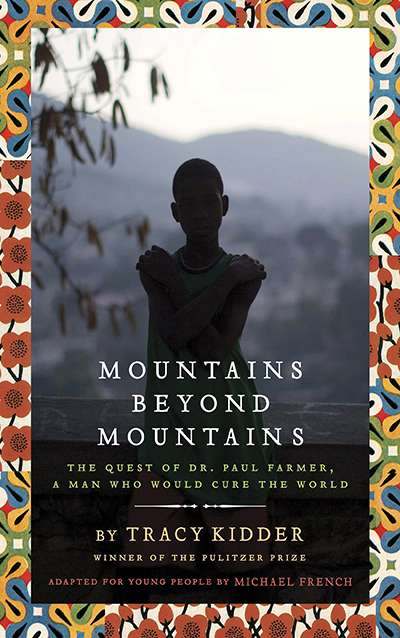 Mountains Beyond Mountains: The Quest of Dr. Paul Farmer, a Man who Would Cure the World by Tracy Kidder