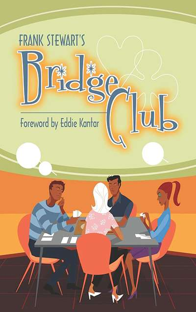Frank Stewart's Bridge Club by Frank Stewart