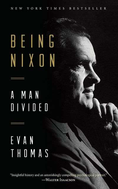 Being Nixon: A Man Divided by Evan Thomas