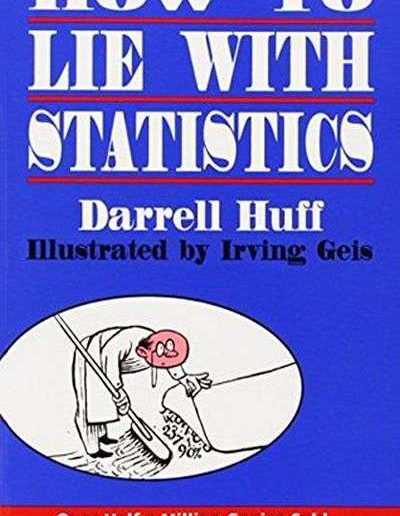 How to Lie With Statistics by Darrell Huff