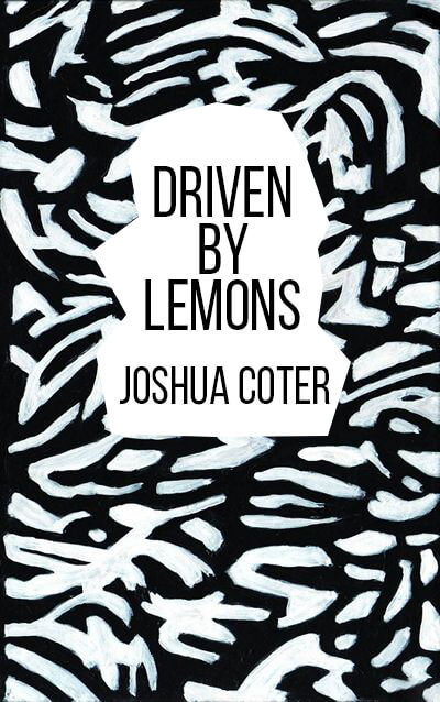 Driven by Lemons by Joshua Cotter