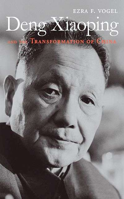Deng Xiaoping and the Transformation of China by Ezra Vogel